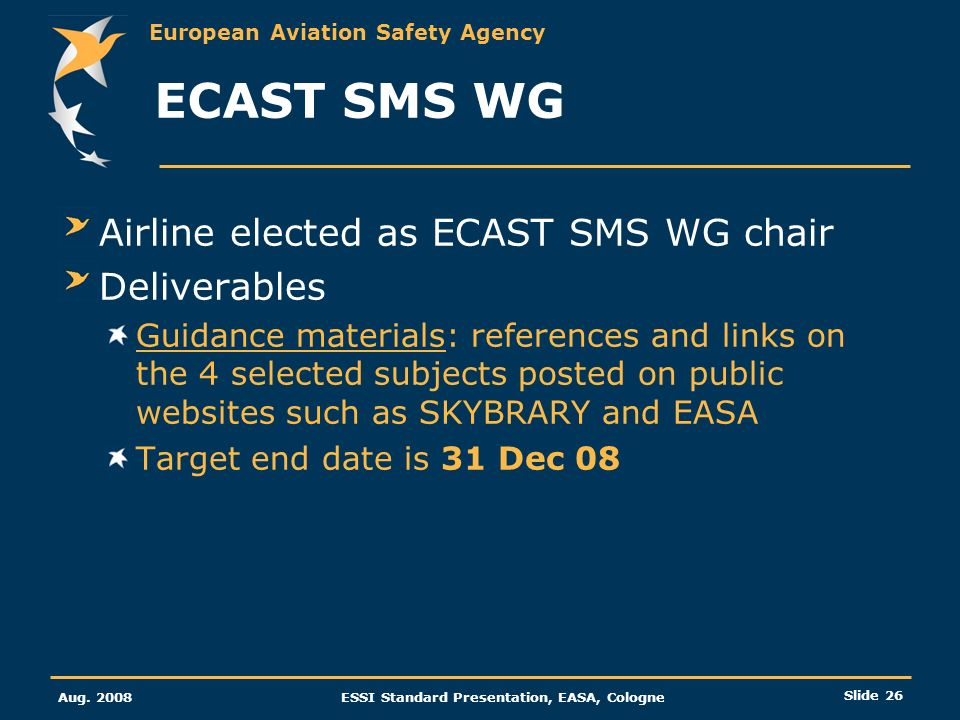 ECAST SMS WG Airline elected as ECAST SMS WG chair Deliverables