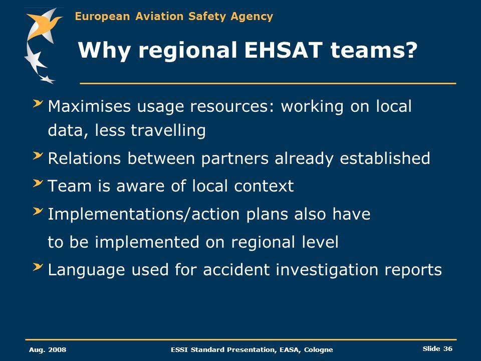 Why regional EHSAT teams