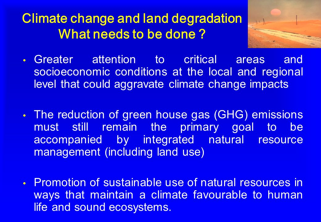 Climate change and land degradation What needs to be done