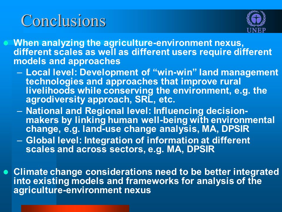 Conclusions When analyzing the agriculture-environment nexus, different scales as well as different users require different models and approaches.
