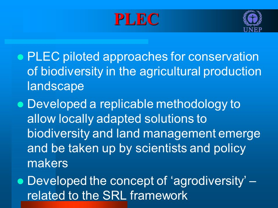 PLEC PLEC piloted approaches for conservation of biodiversity in the agricultural production landscape.