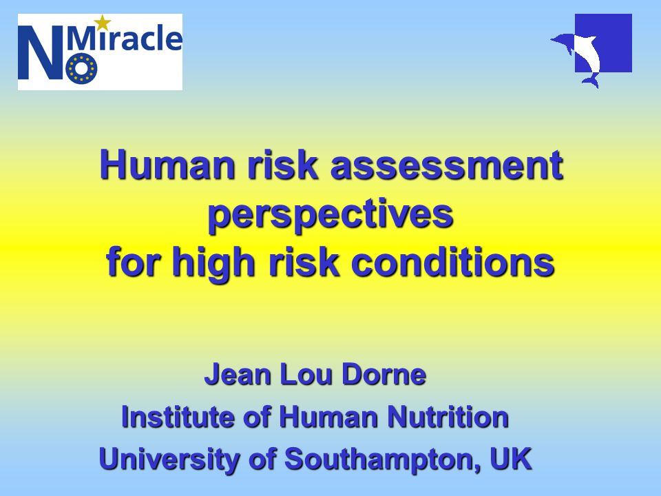 Human risk assessment perspectives for high risk conditions