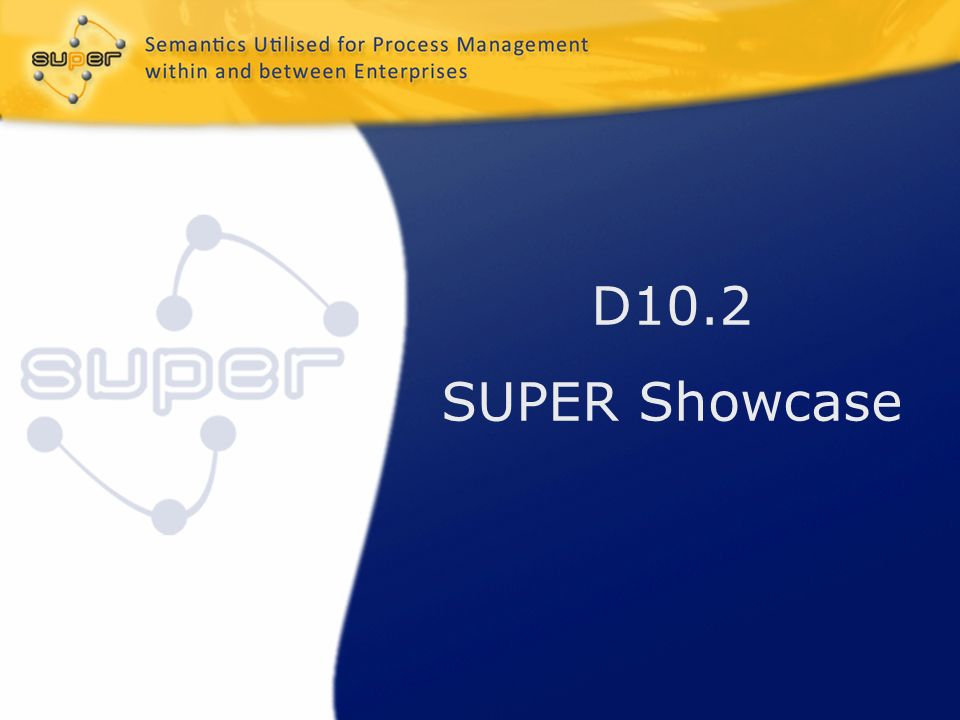 D10.2 SUPER Showcase