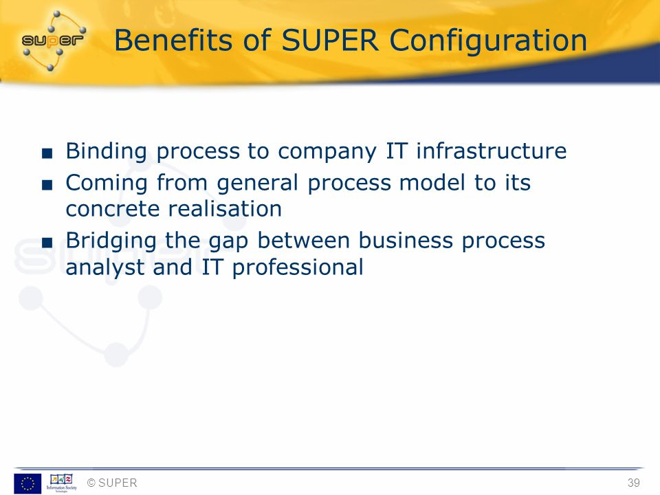 Benefits of SUPER Configuration