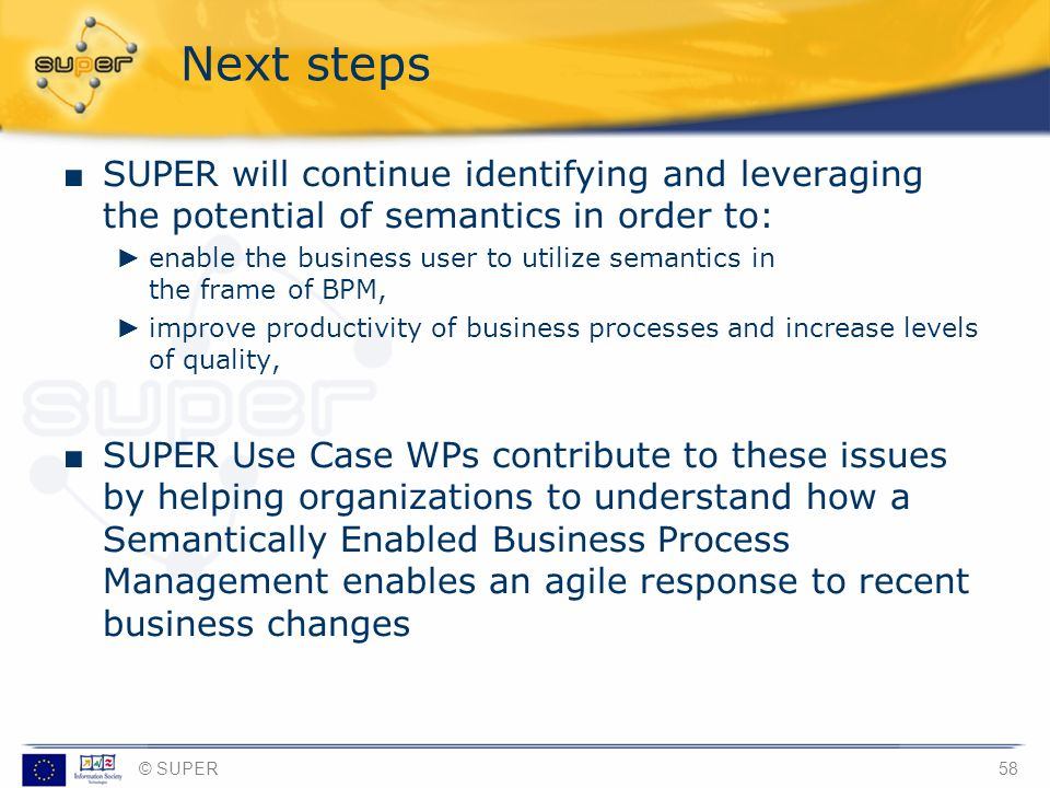Next stepsSUPER will continue identifying and leveraging the potential of semantics in order to:
