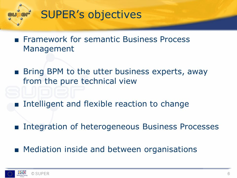 SUPER's objectives Framework for semantic Business Process Management
