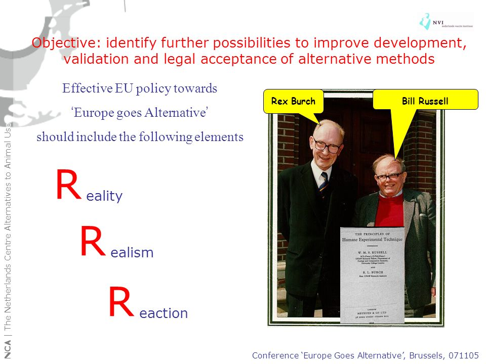 Objective: identify further possibilities to improve development, validation and legal acceptance of alternative methods