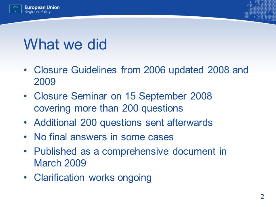 What we did Closure Guidelines from 2006 updated 2008 and 2009