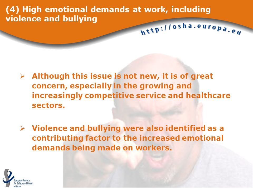 (4) High emotional demands at work, including violence and bullying