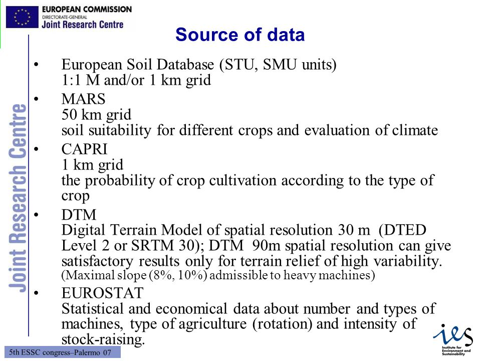 Source of data European Soil Database (STU, SMU units) 1:1 M and/or 1 km grid.