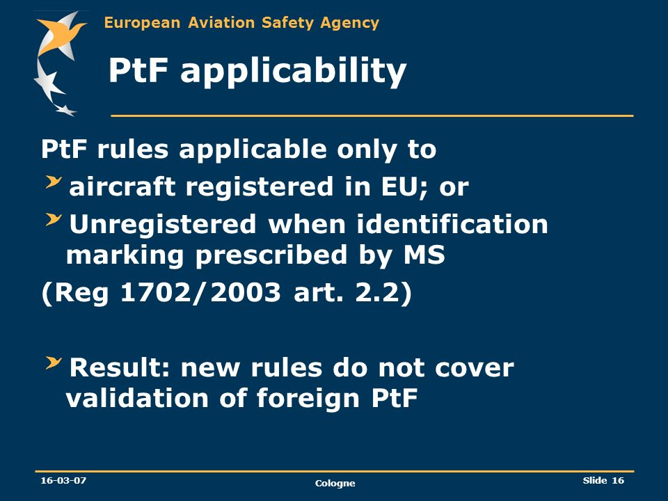 PtF applicability PtF rules applicable only to