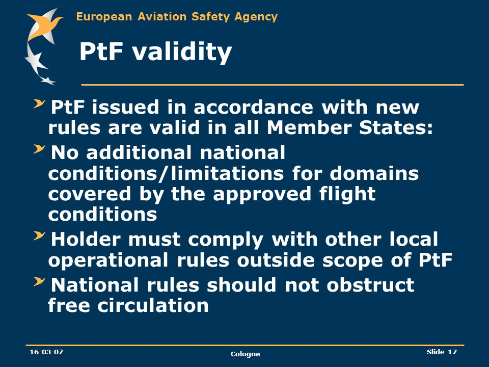 PtF validity PtF issued in accordance with new rules are valid in all Member States: