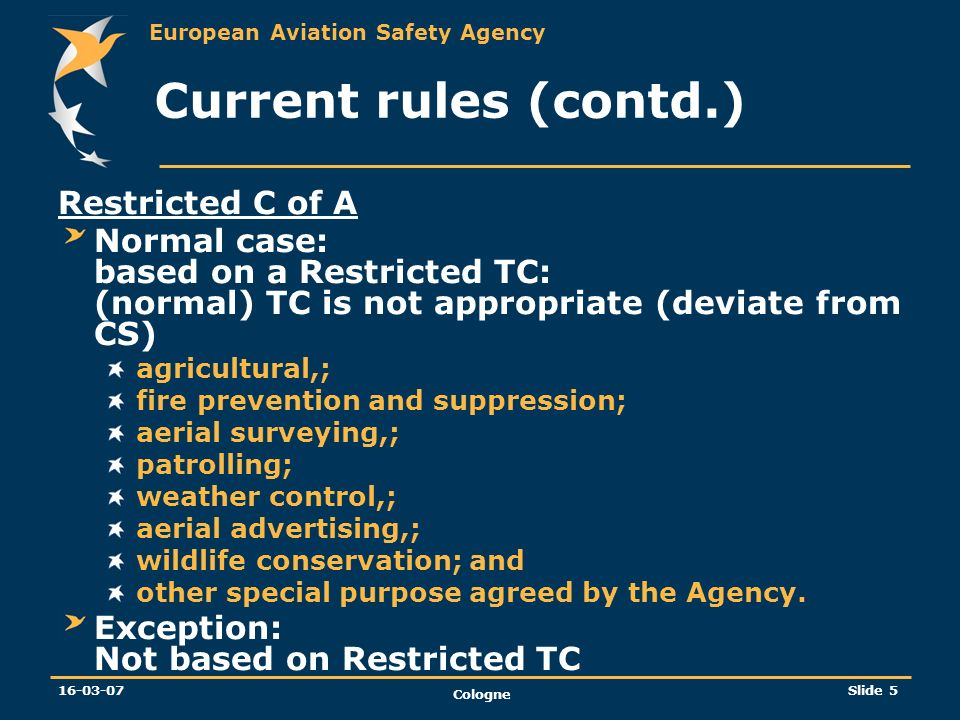 Current rules (contd.) Restricted C of A