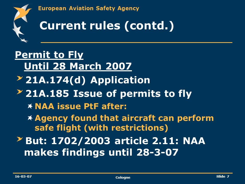 Current rules (contd.) Permit to Fly Until 28 March 2007