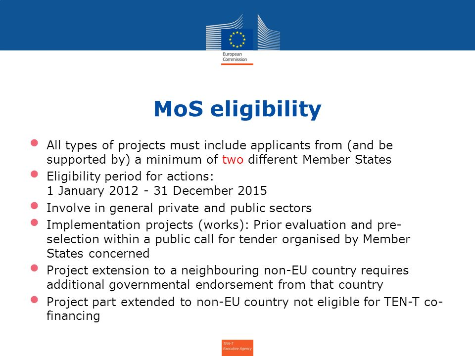 MoS eligibility All types of projects must include applicants from (and be supported by) a minimum of two different Member States.