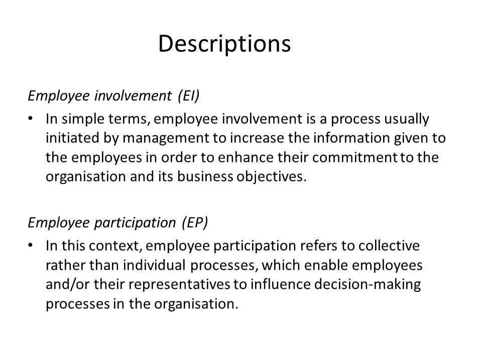 employee involvement can enhance decision making When associates are involved in the decision making, they feel that  when people feel valued, they will usually raise their level of effort and.