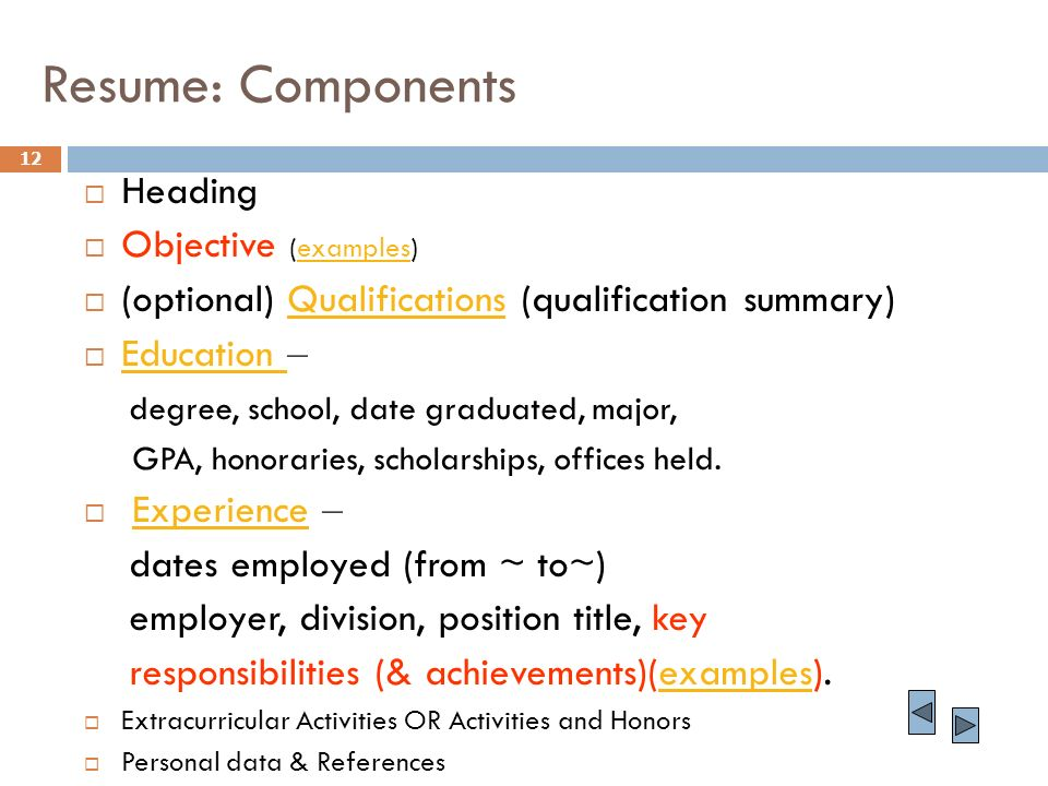12 Resume: Components Heading Objective (examples)