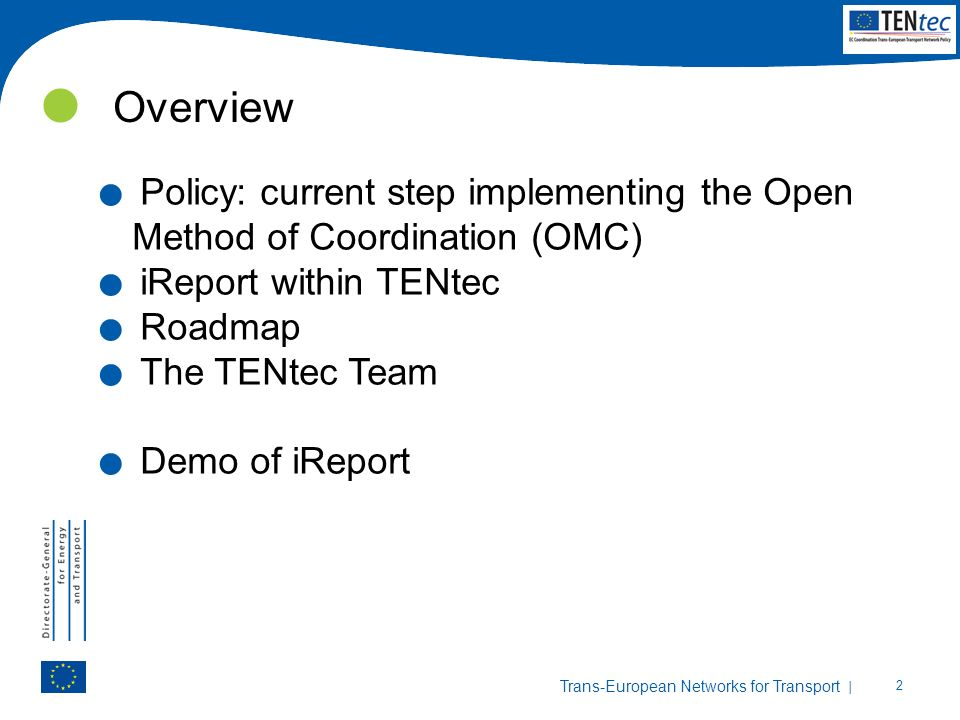 OverviewPolicy: current step implementing the Open Method of Coordination (OMC) iReport within TENtec.