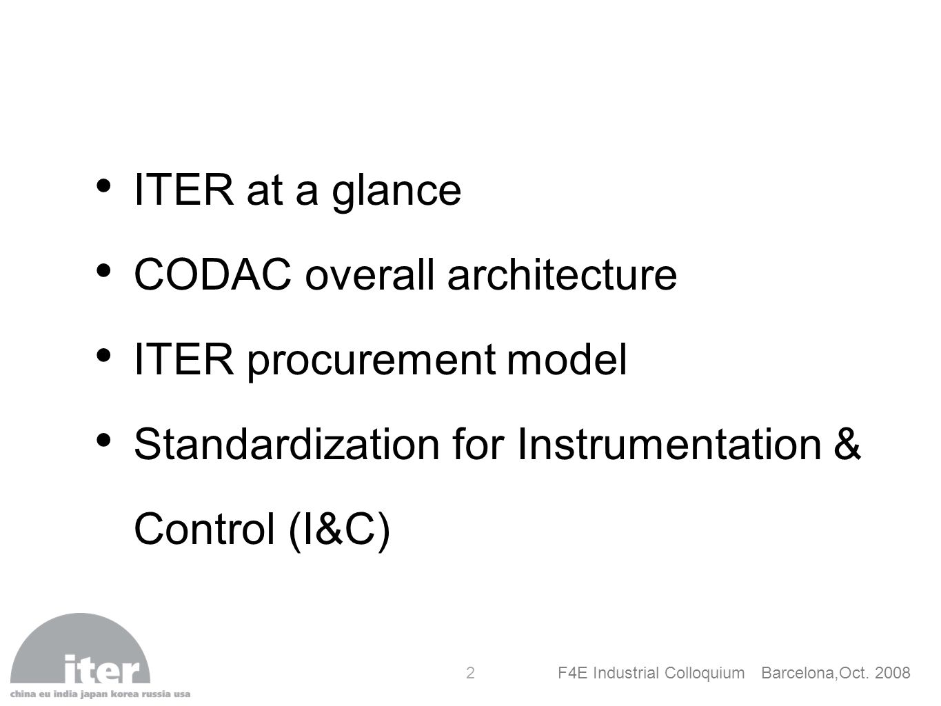 ITER at a glance CODAC overall architecture. ITER procurement model.