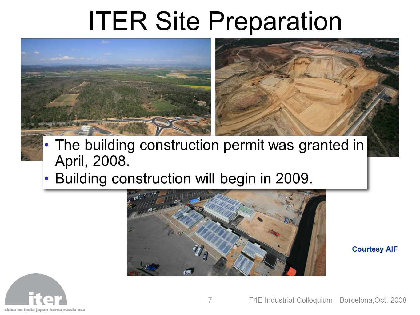 ITER Site Preparation Courtesy AIF. The building construction permit was granted in April, 2008.