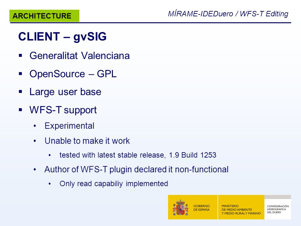 CLIENT – gvSIG Generalitat Valenciana OpenSource – GPL Large user base