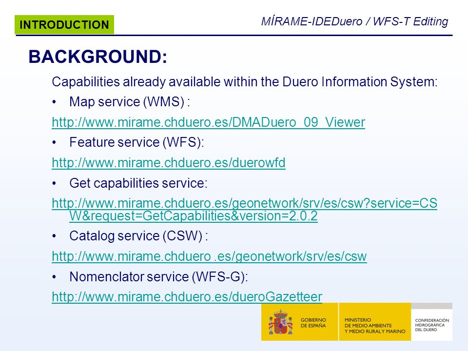 INTRODUCTION BACKGROUND: Capabilities already available within the Duero Information System: Map service (WMS) :