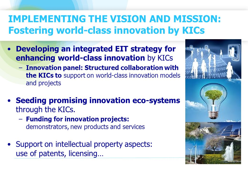 IMPLEMENTING THE VISION AND MISSION: Fostering world-class innovation by KICs