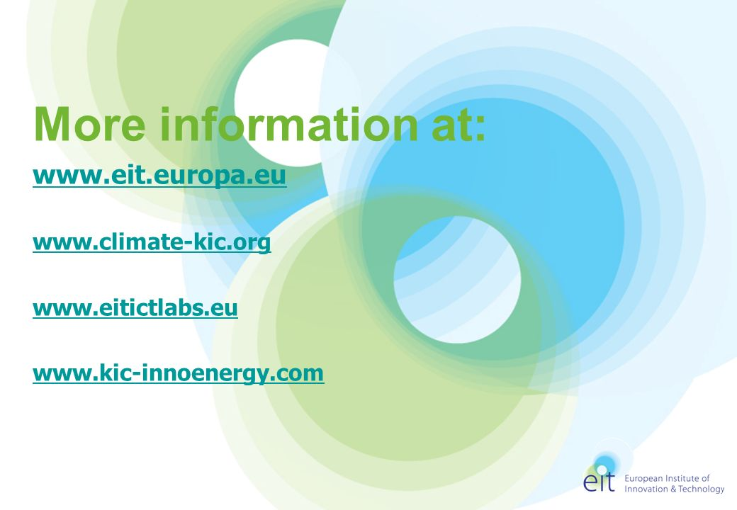 More information at: www.eit.europa.eu www.climate-kic.org