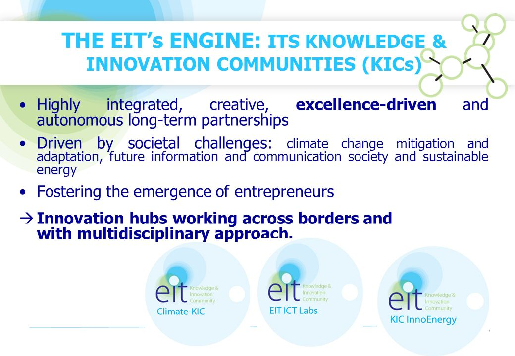 THE EIT's ENGINE: ITS KNOWLEDGE & INNOVATION COMMUNITIES (KICs)