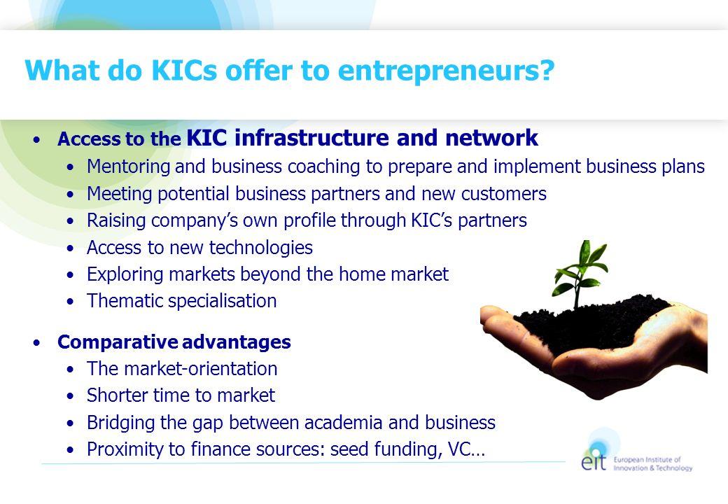 What do KICs offer to entrepreneurs