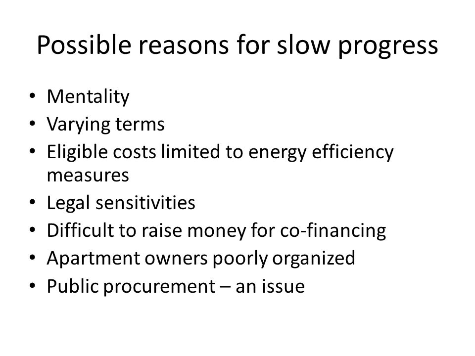 Possible reasons for slow progress