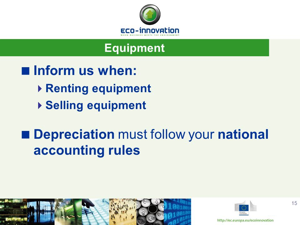 Depreciation must follow your national accounting rules