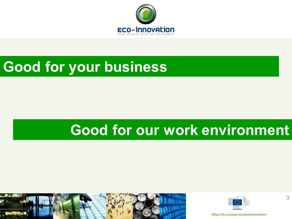 Good for your business Good for our work environment