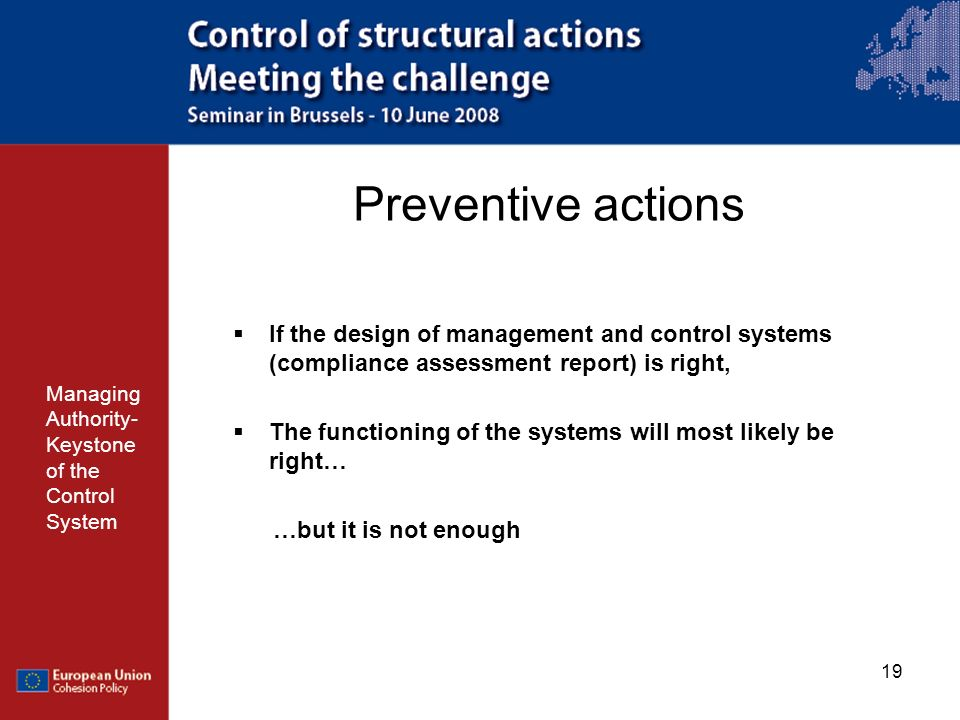 Preventive actions If the design of management and control systems (compliance assessment report) is right,