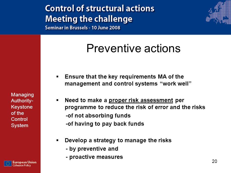 Preventive actions Ensure that the key requirements MA of the management and control systems work well