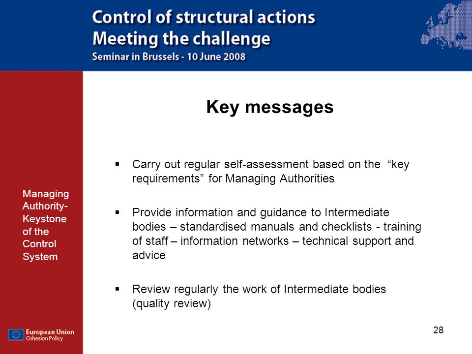Key messages Carry out regular self-assessment based on the key requirements for Managing Authorities.