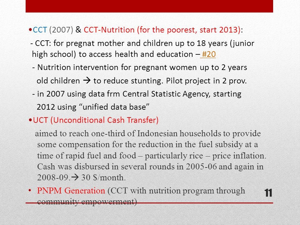 CCT (2007) & CCT-Nutrition (for the poorest, start 2013):