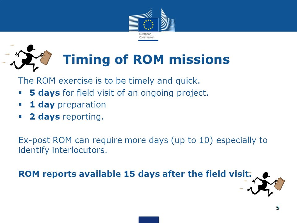 Timing of ROM missions The ROM exercise is to be timely and quick.