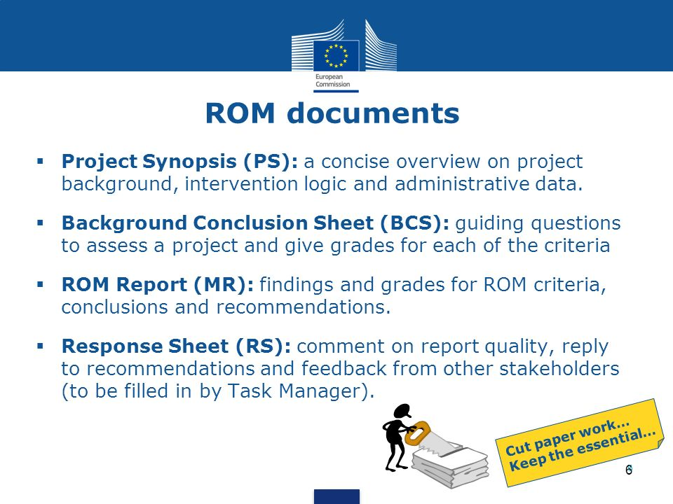 ROM documents Project Synopsis (PS): a concise overview on project background, intervention logic and administrative data.