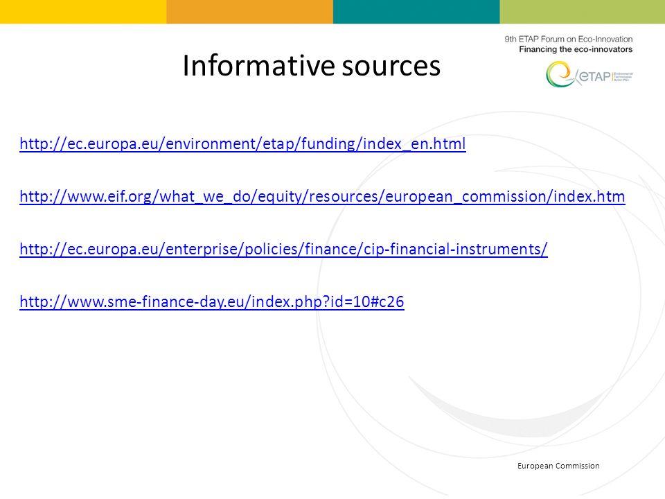 Informative sources http://ec.europa.eu/environment/etap/funding/index_en.html.