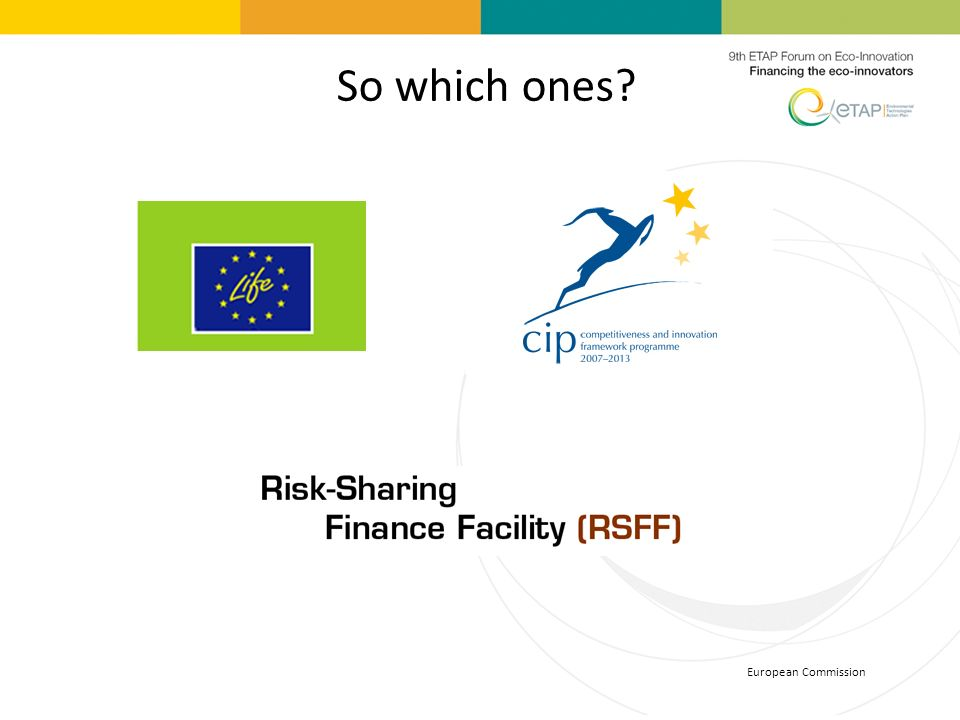 So which ones The first two are European framework financial programmes 2007-2013.