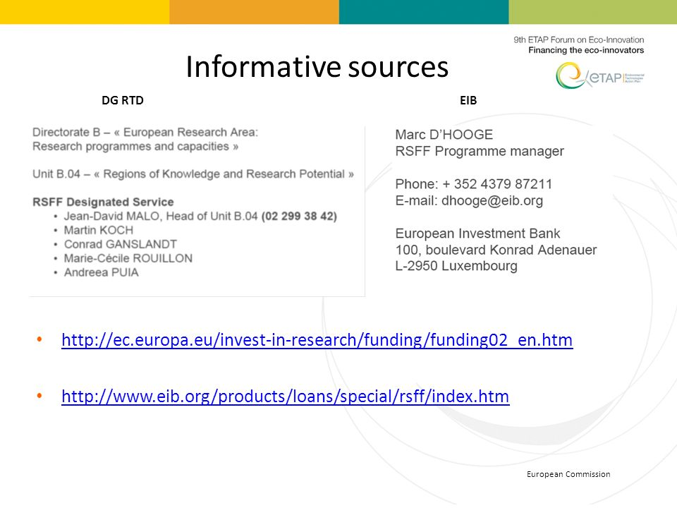 Informative sources DG RTD. EIB. http://ec.europa.eu/invest-in-research/funding/funding02_en.htm.