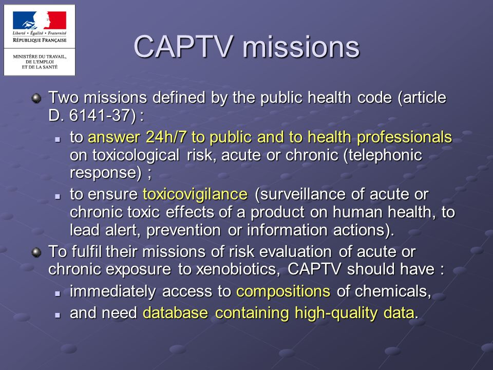 CAPTV missions Two missions defined by the public health code (article D. 6141-37) :