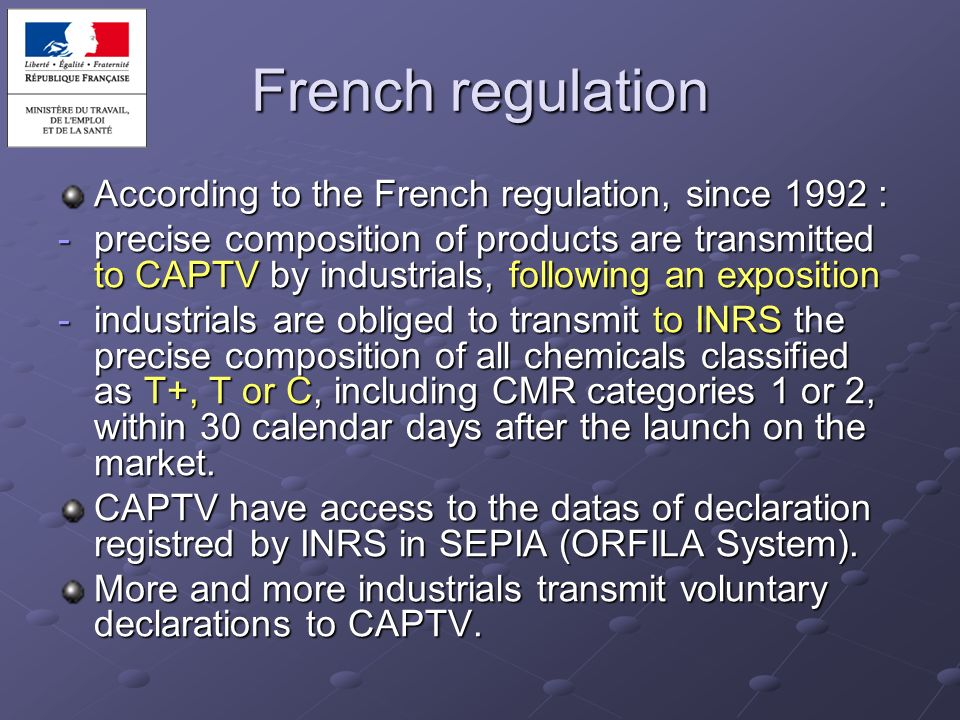 French regulation According to the French regulation, since 1992 :