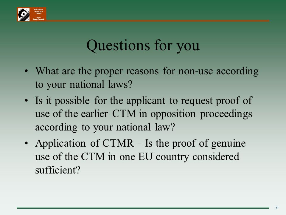 Questions for you What are the proper reasons for non-use according to your national laws