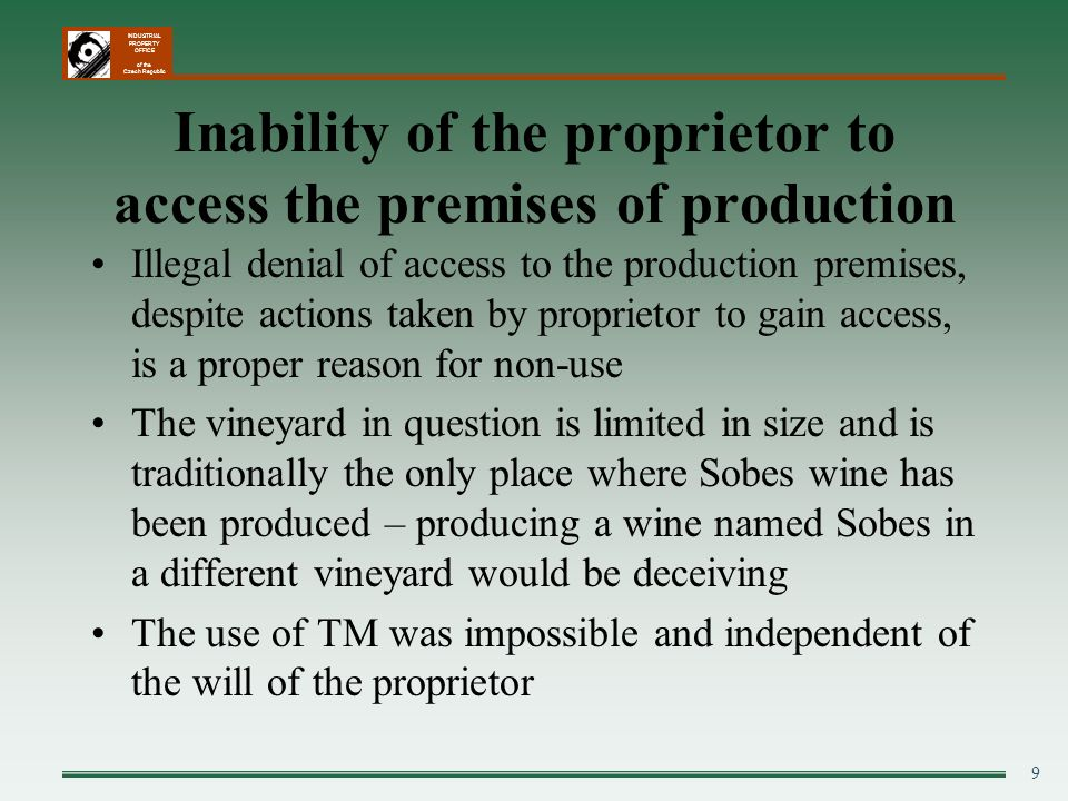 Inability of the proprietor to access the premises of production