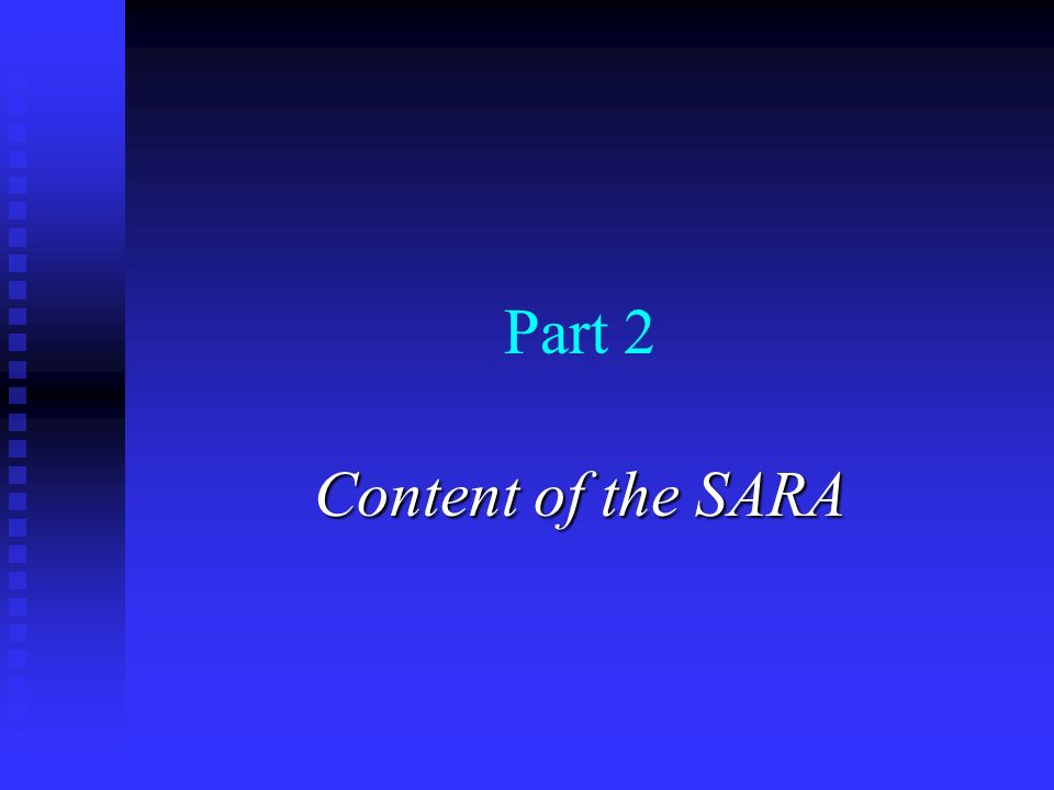 Part 2 Content of the SARA