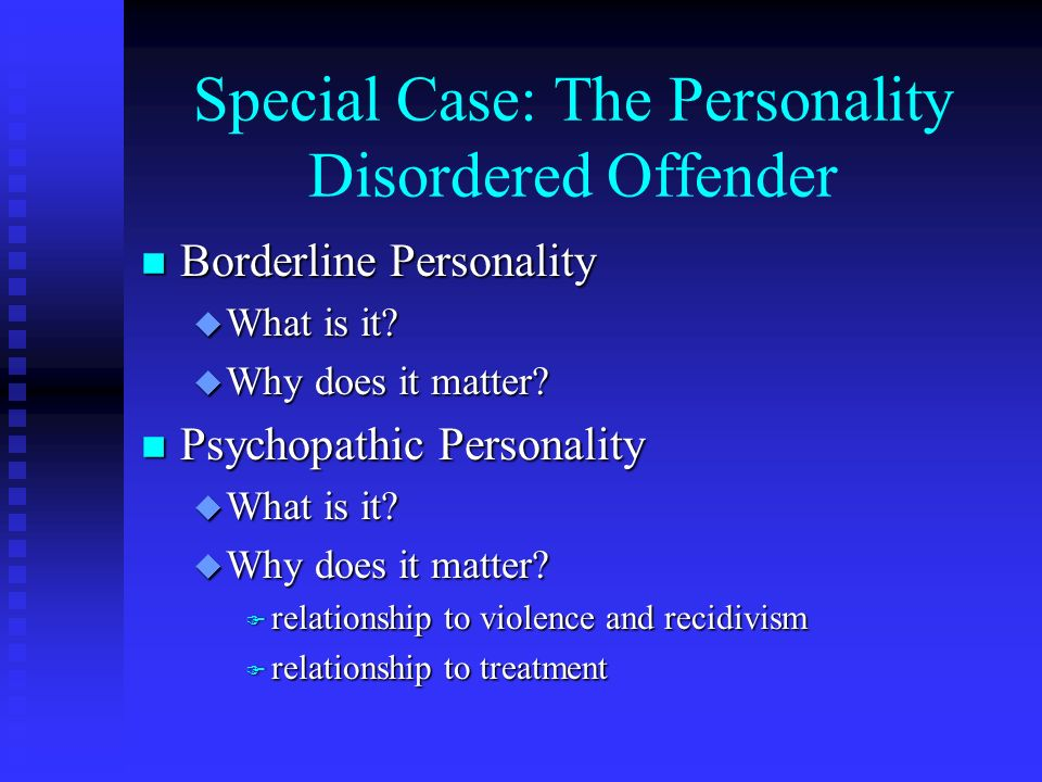 Special Case: The Personality Disordered Offender