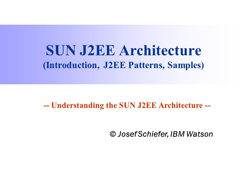 Sun j2ee architecture introduction j2ee patterns for Architecture j2ee