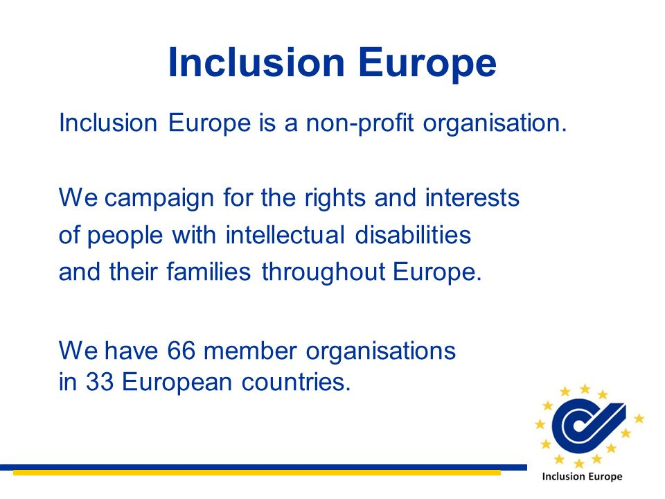 Inclusion Europe Inclusion Europe is a non-profit organisation.